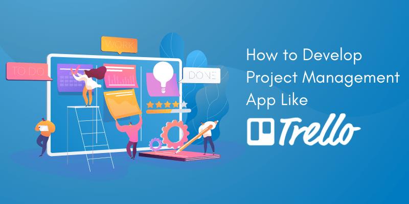 develop project management app like trello